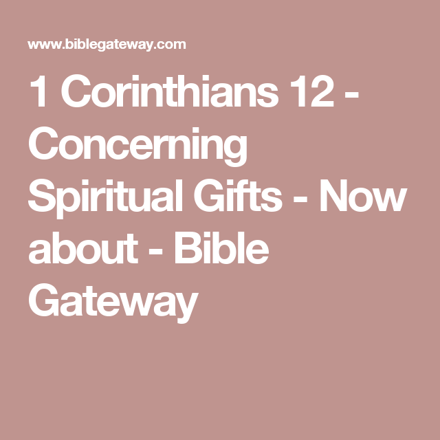 1 corinthians 12 concerning spiritual gifts now about bible 1 corinthians 12 concerning spiritual gifts now about bible gateway negle Images