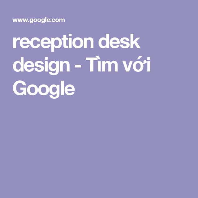 reception desk design - Tìm với Google
