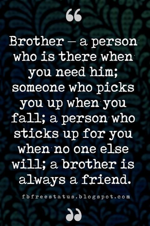 Quotes About Brothers Brother Quotes And Sibling Sayings Brother Quotes Sibling Quotes Sister Love Quotes