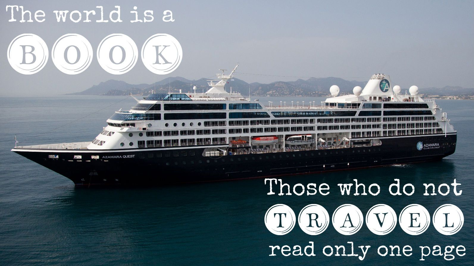 Ship Quotes A Literary Travel Quote A Cruise Ship Is A Relaxing Way To
