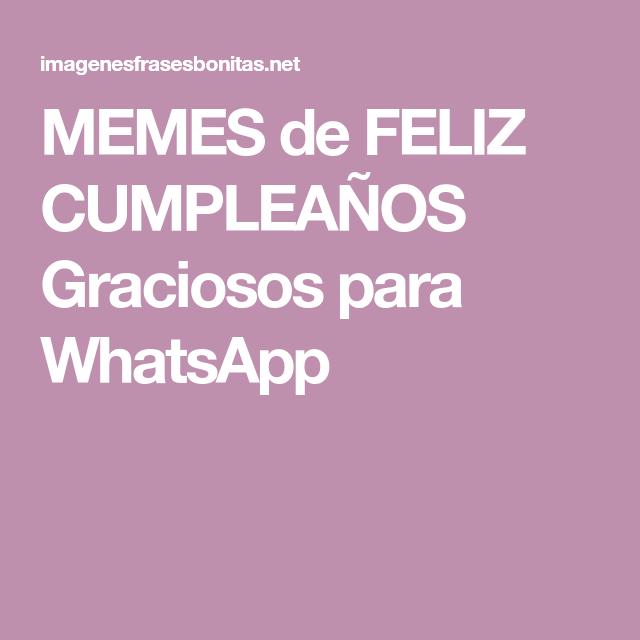 Memes De Feliz Cumpleanos Graciosos Para Whatsapp Lockscreen Birthday Memes