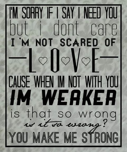 One Direction Song Lyrics Quotes: You Make Me Strong.