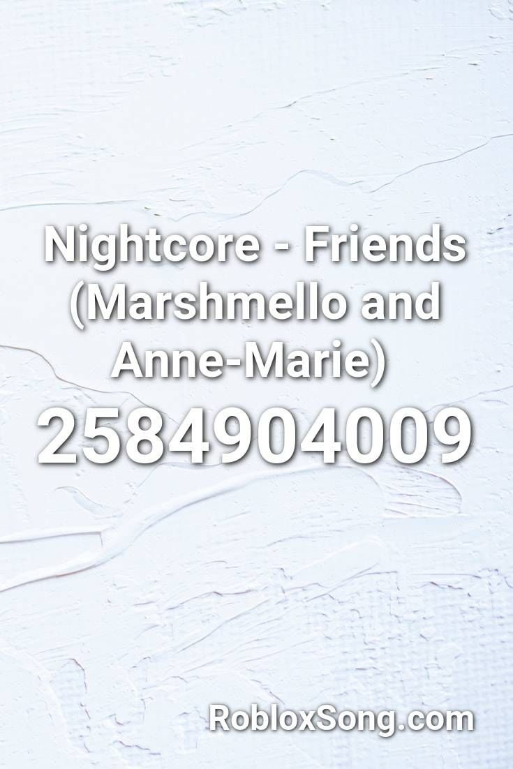 Nightcore Friends Marshmello And Anne Marie Roblox Id Roblox Music Codes In 2020 The Greatest Showman Baby Remix Nightcore