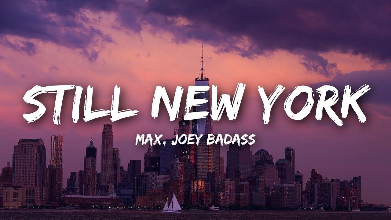 max  still new york lyrics feat joey bada in 2020