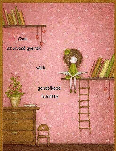 olvasással kapcsolatos idézetek Az olvasás is gondolkodás, az írás is beszéd. Babits Mihály (With