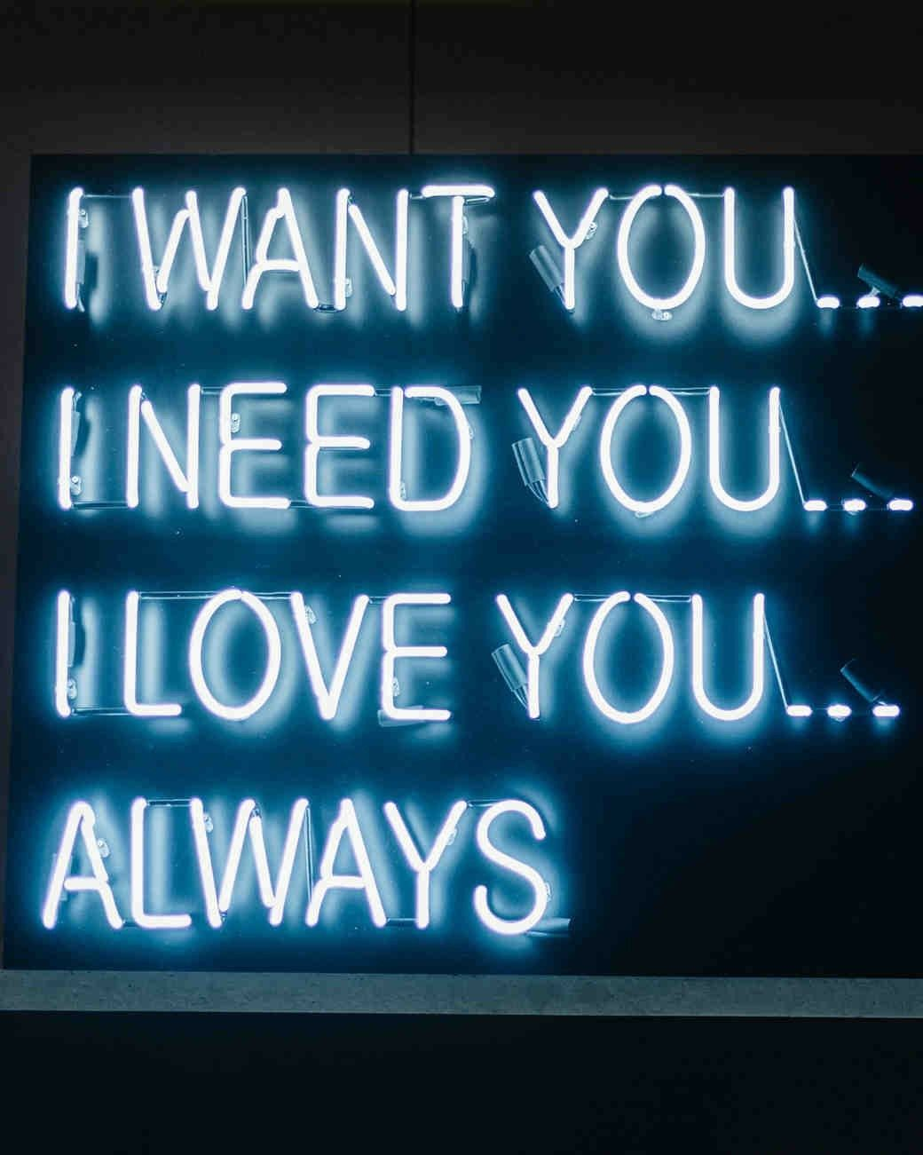 I Want You Need You Love You With Images Neon Quotes Blue