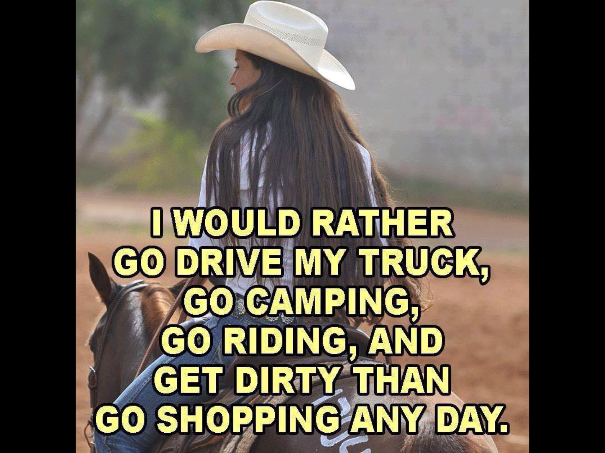 Country Girl Quotes About Life: Yass, Unless Its Shopping For Boots Then I'm All For It