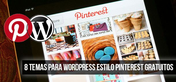 8 Temas para WordPress Estilo Pinterest Gratuitos | Ideas de ...