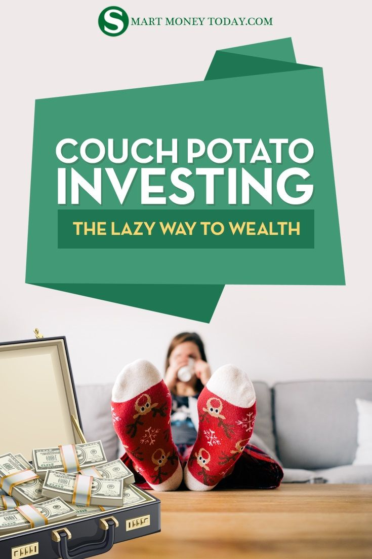 Couch Potato Investing The Lazy Way To Wealth Investing