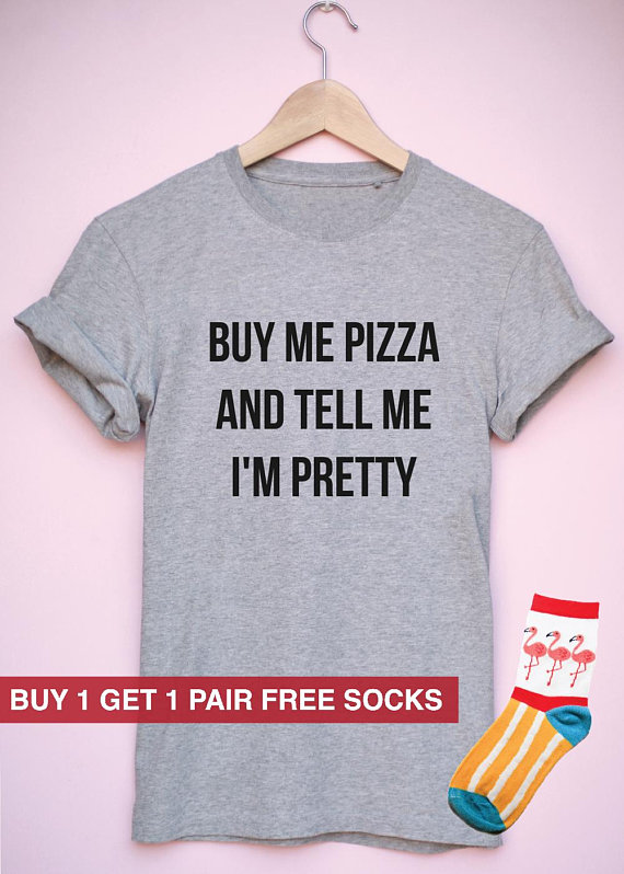 d6ca53f2a2 Buy me pizza and tell me I'm pretty T-shirts for Women.T-shirts with sayings .T-shirts custom.Funny s