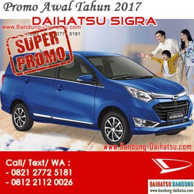 Promo Awal Tahun 2017 Kredit Dp Ringan Daihatsu Sigra Bandung Sales 082127725181