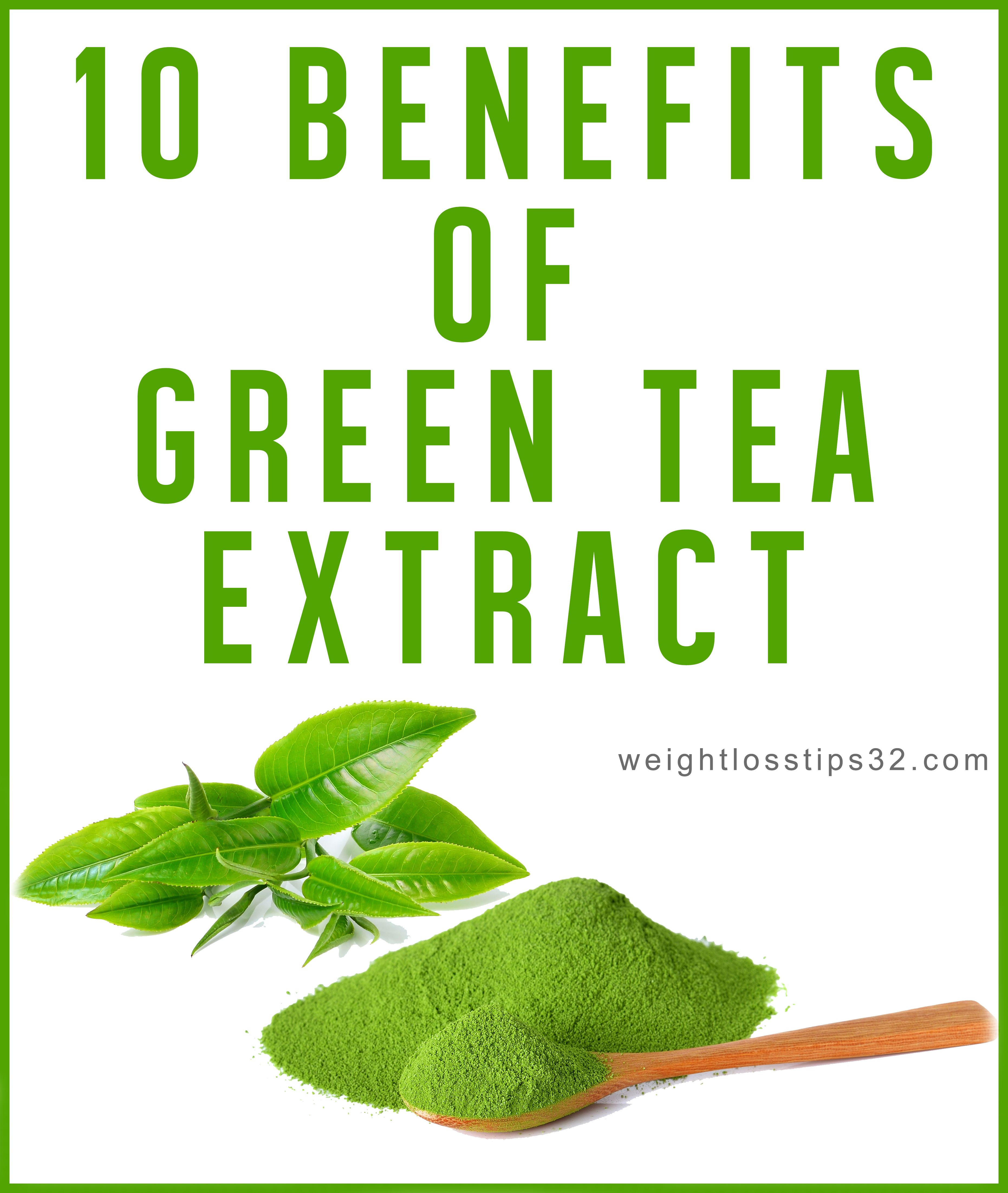 10 Amazing Benefits of Green Tea Extract and Why Is So Powerful. Green tea  is one of the most often consumed teas in the whole world.