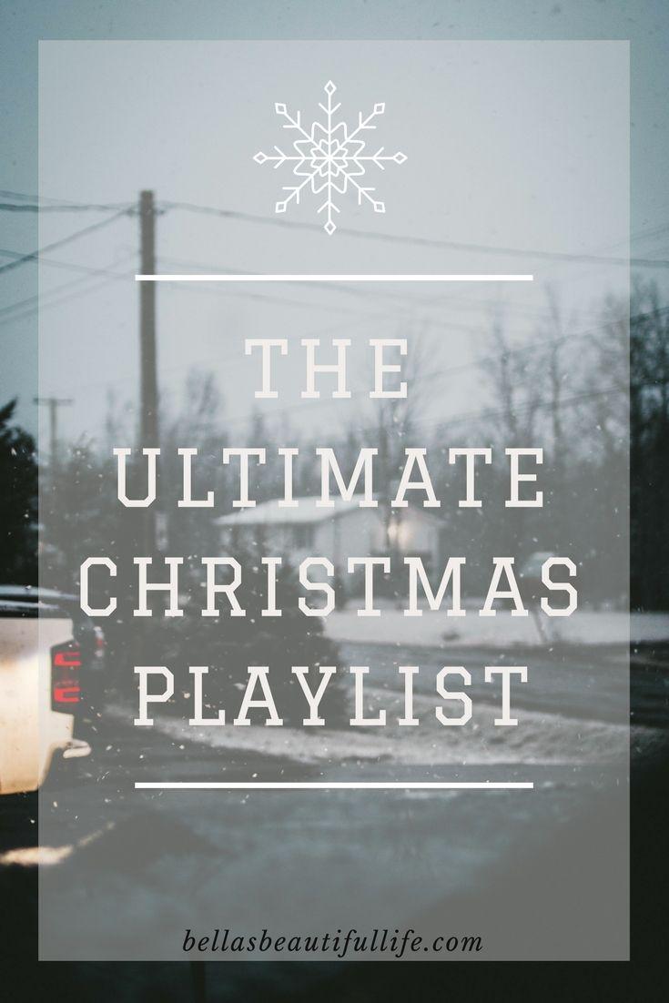 The Ultimate Christmas Playlist   Pinterest   Christmas playlist