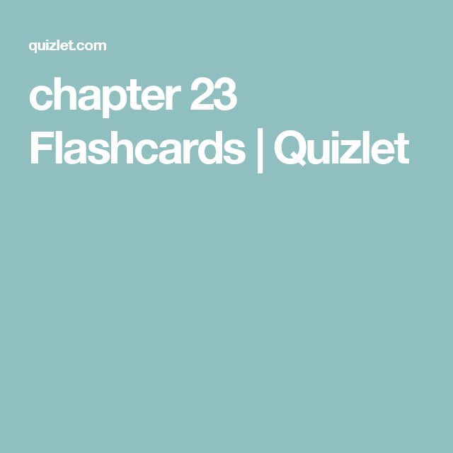 chapter 23 Flashcards | Quizlet | Medicine | Math flash cards