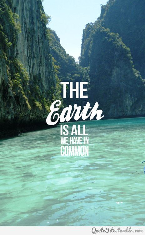 Text Tumblr Word Earth Quotes Quotes Beautiful Places