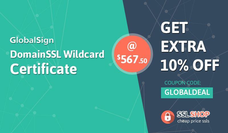 Get Extra 10 OFF on GlobalSign Wildcard SSL Certificate