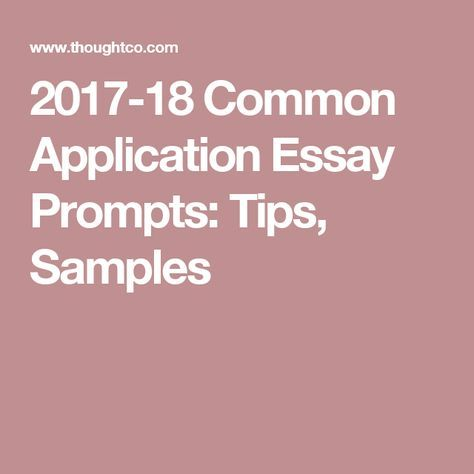 The 2020 Common Application Essay Prompts Essay prompts