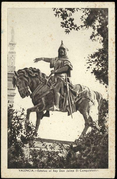 Estatua al Rey Don Jaime El Conquistador [Material gráfico] : Valencia | Anónimo
