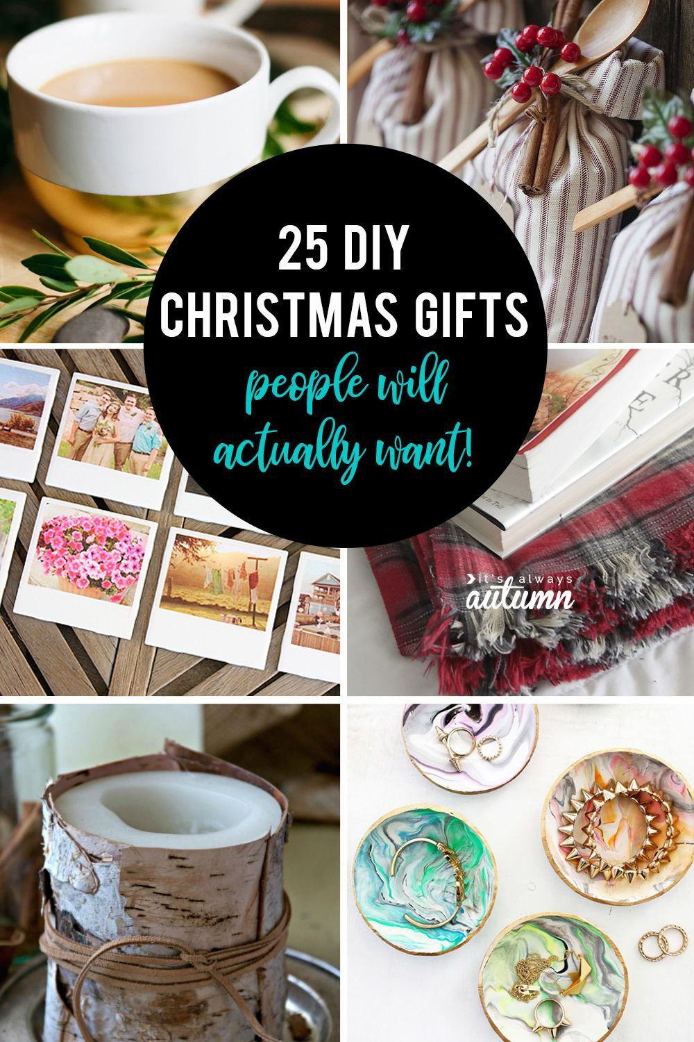25 Beautiful Diy Christmas Gifts That People Actually Want These Are The Best Homemade Christmas Diy Holiday Gifts Homemade Christmas Gifts Creative Diy Gifts