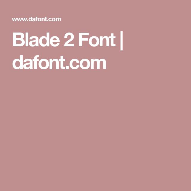 Blade 2 Font | dafont com | Fonts | Fonts, Logos, Magazine design