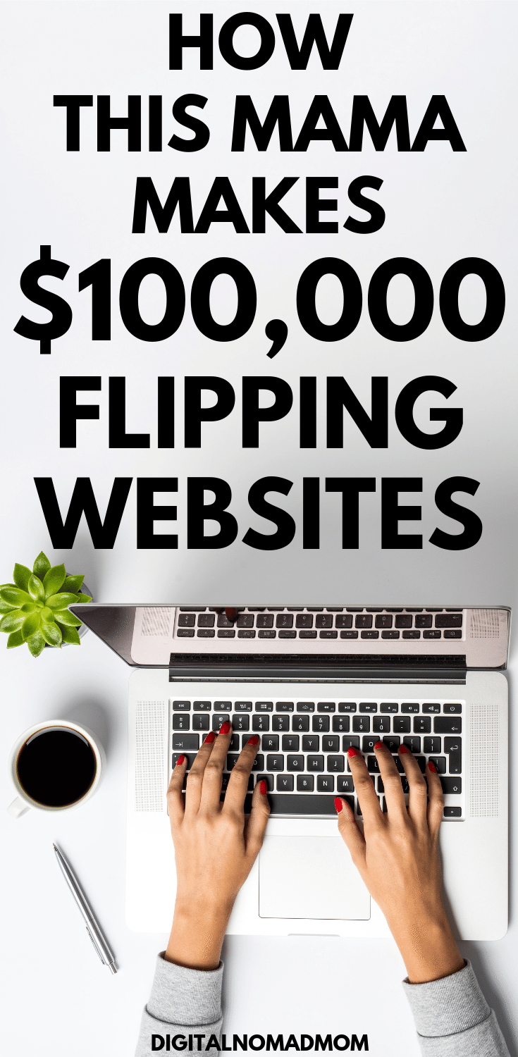 How To Make Money Online Flipping Websites This Mama Makes 100k
