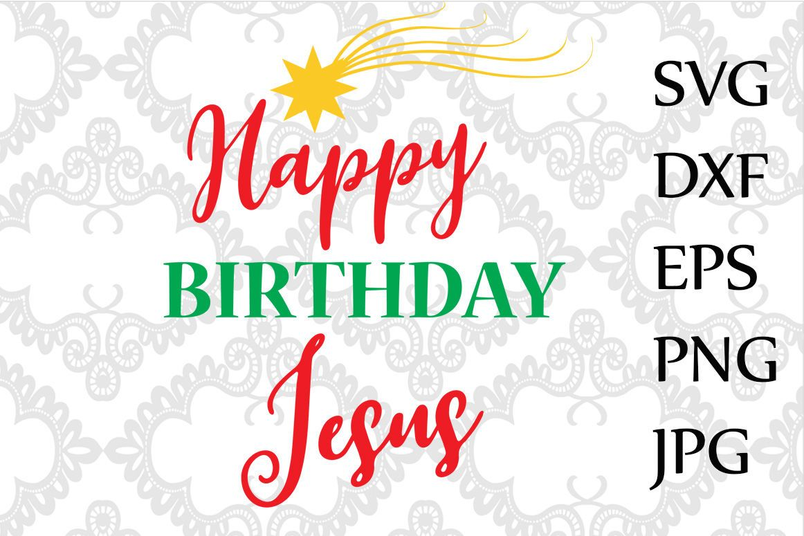 Happy Birthday Jesus Svg By Chilipapers Thehungryjpeg Com Jesus