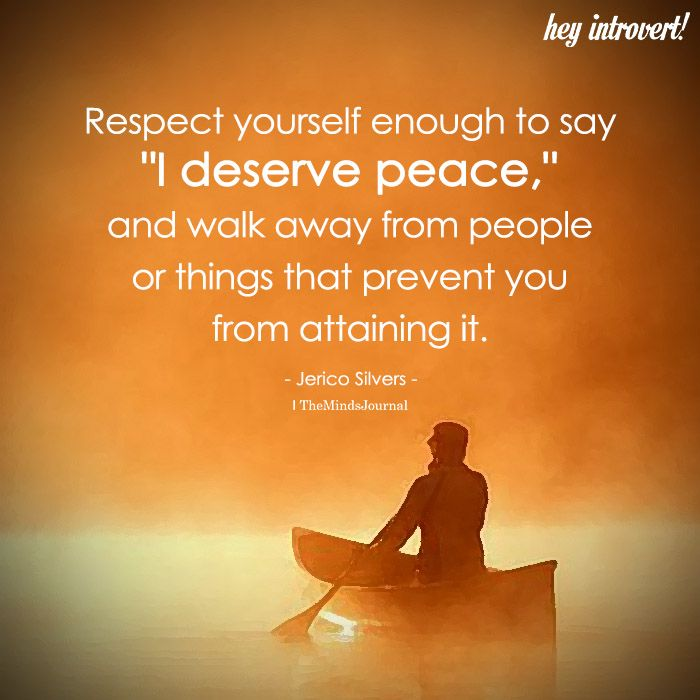 """Respecting Life Quotes: Respect Yourself Enough To Say, """"I Deserve Peace"""""""