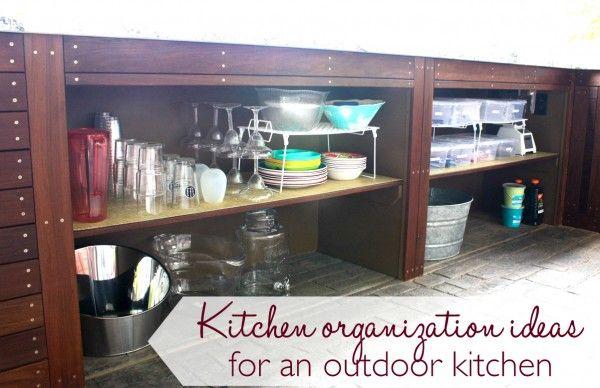 Kitchen Organization Ideas For An Outdoor Kitchen Kitchen Organization Outdoor Kitchen Kitchen Hacks Organization