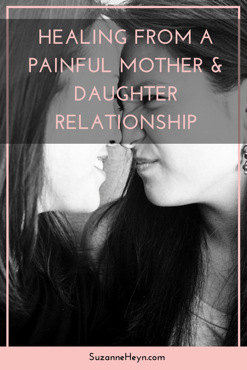 Healing from a painful mother and daughter relationship | How to