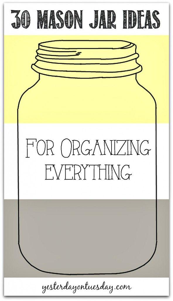 30 Mason Jar Ideas for Organizing Everything