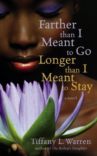Farther Than I Meant to Go, Longer Than I Meant to Stay by Tiffany L. Warren, http://www.amazon.com/dp/0446618063/ref=cm_sw_r_pi_dp_3rSYpb10PX491