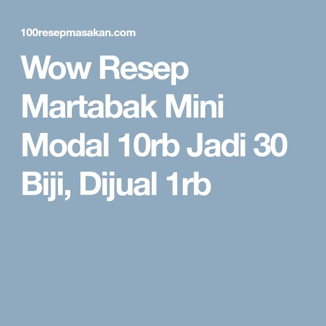 Wow Resep Martabak Mini Modal 10rb Jadi 30 Biji Dijual 1rb Resep Makanan Dan Minuman Makanan