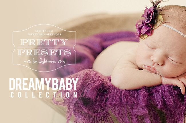 Dreamy baby collection jpeg lightroom preset