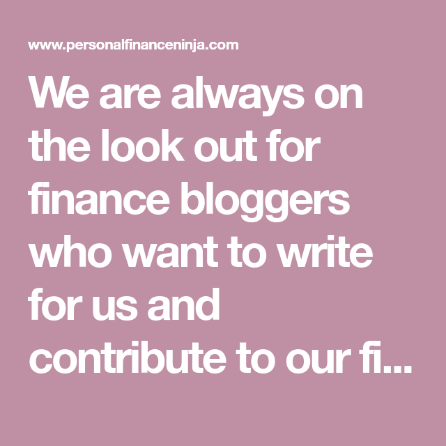 We are always on the look out for finance bloggers who want