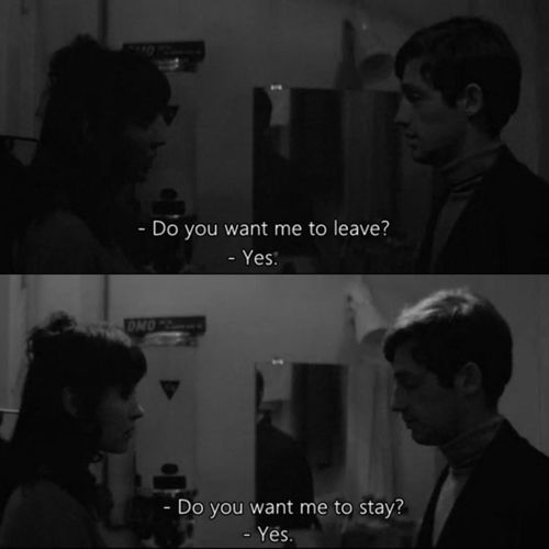 Do You Want Me To Leave Yes Do You Want Me To Stay