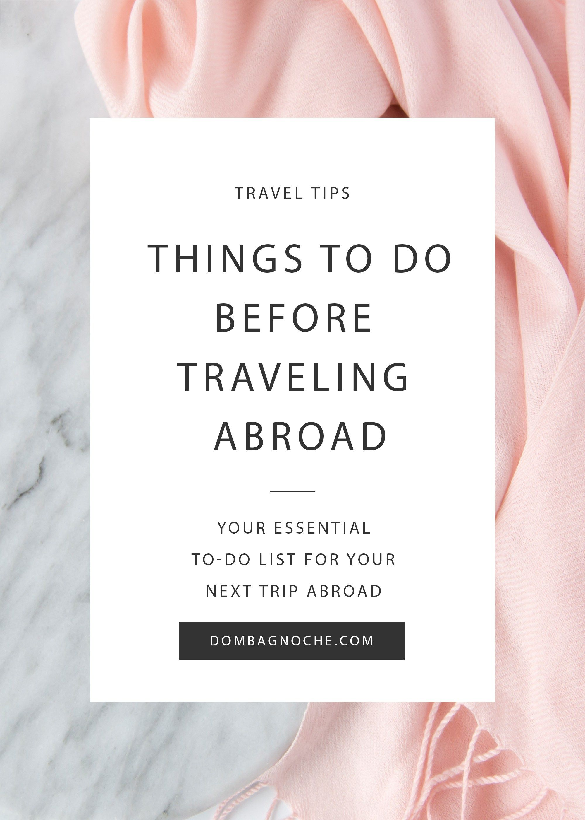 things to do before traveling abroad your to do list travel