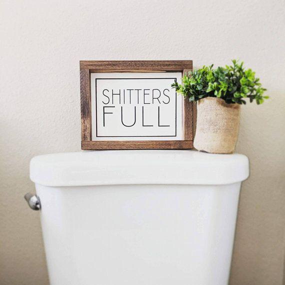 Shitter\u0027s Full Bathroom Wood Sign Bathroom Ideas Pinterest