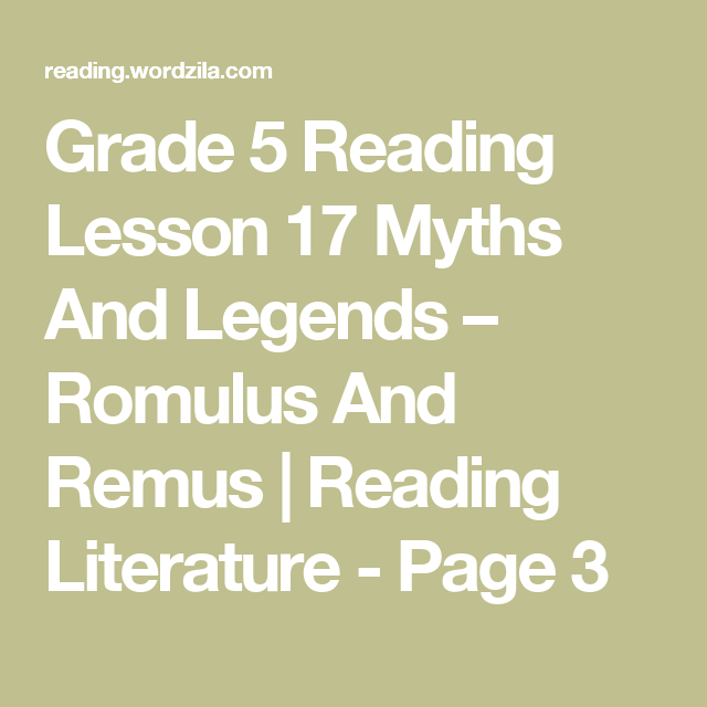Grade 5 Reading Lesson 17 Myths And Legends Romulus And Remus