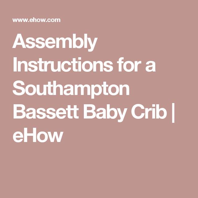 Assembly Instructions For A Southampton Bassett Baby Crib Baby Cribs Bassett Cribs