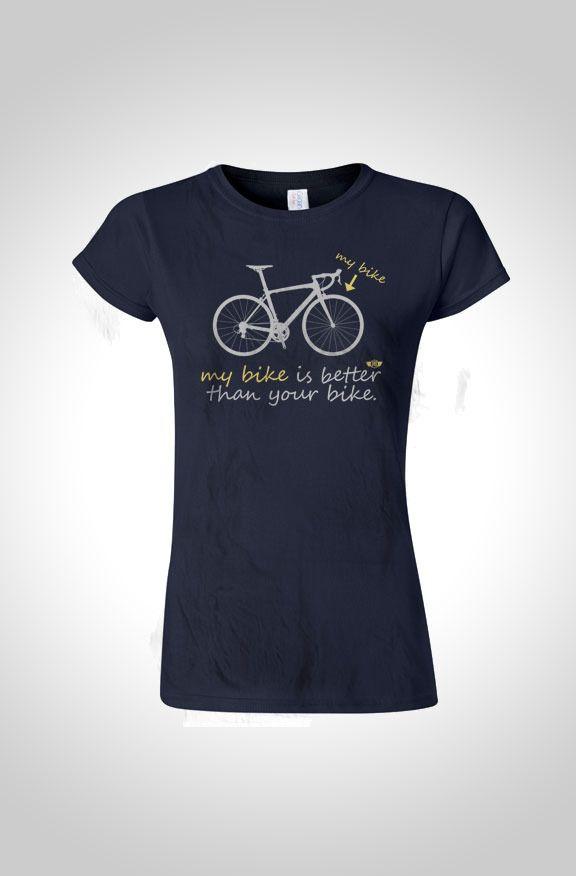1167d6039 My Bike Is Better Womens Cycling T-Shirt