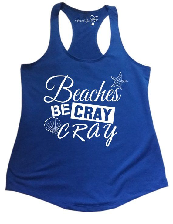 Beaches Be Cray Cray, Beach Cover Up, Women's Clothing, Funny Tees, Beach Wear, Vacation Clothing, B #beachvacationclothes