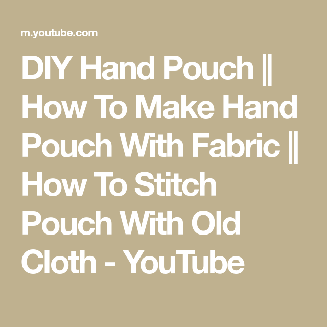 How To Make Hand Pouch With Fabric