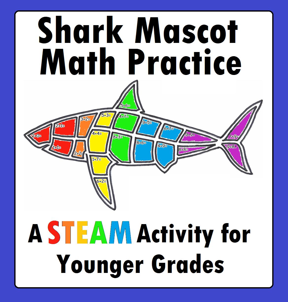 Shark School Mascot Math Activity Stem Steam For Younger Grades Kindergarten First Grade Addition Worksheet Shark Sharks Ste Math Math Homework Math Methods [ 1225 x 1169 Pixel ]