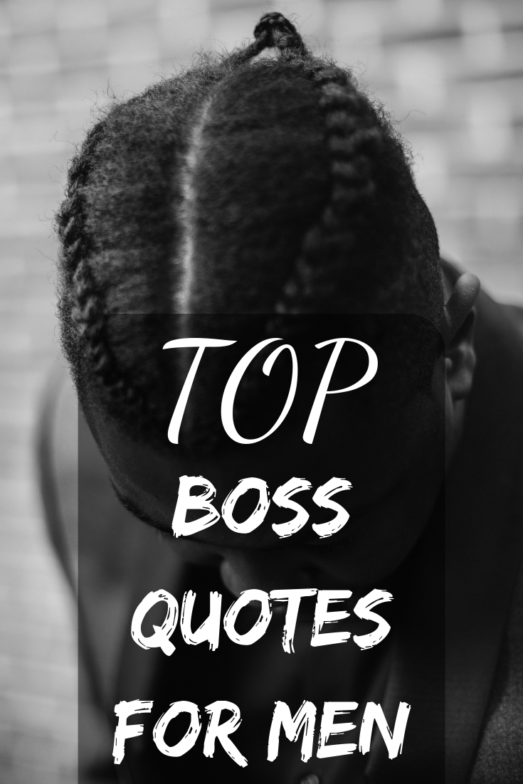 Great Boss Quotes For Men And True Kings Naijala Boss Quotes Men Quotes Boss Quotes Men