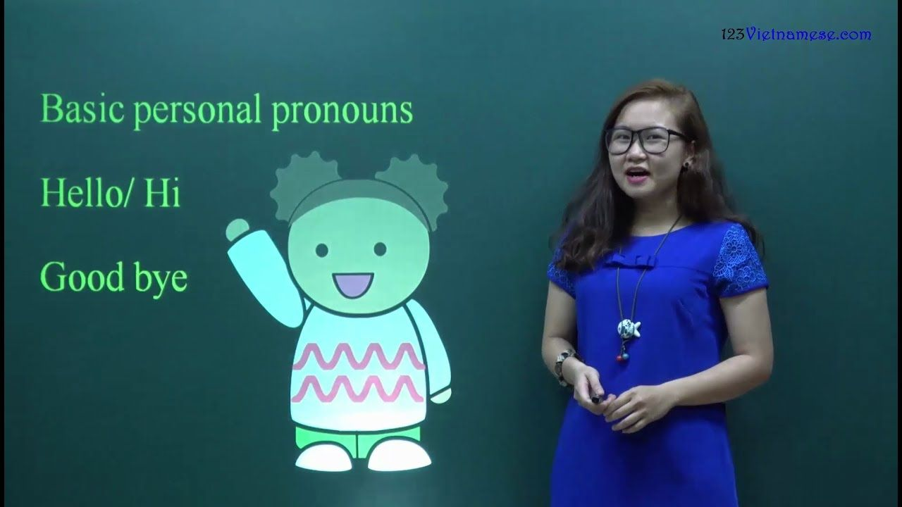 4 Personal pronouns & How to say Hello, Goodbye in Vietnamese