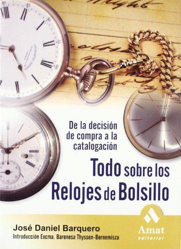 TODO SOBRE LOS RELOJES DE BOLSILLO: De la decisión de compra a la catalogación