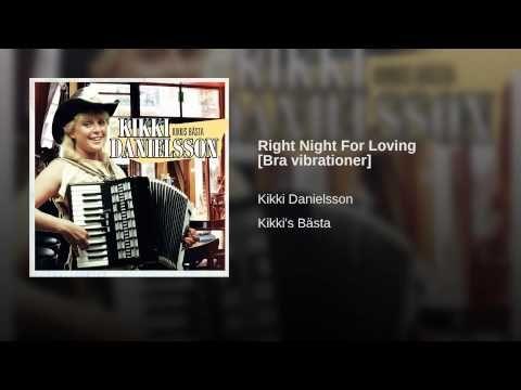 Kikki Danielsson - Right Night For Loving [English cover version of Bra vibrationer]
