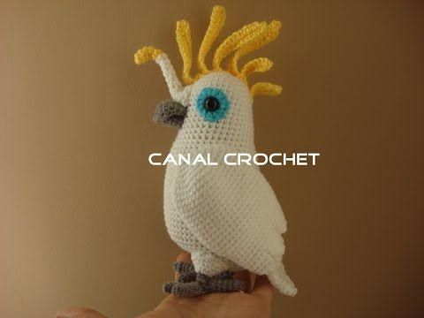CACATUA AMIGURUMI TuTORIAL - YouTube | Dyr i hækling | Pinterest ...