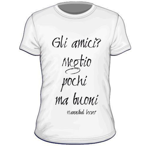 Amici Meglio Gli Pochi Ma Personalizzata Hannibal Maglietta Buoni MqUGLzVpS