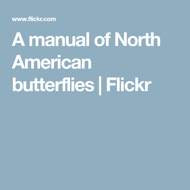 A manual of North American butterflies | Flickr